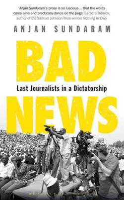 Bad News - Last Journalists in a Dictatorship