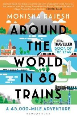 Around the World in 80 Trains - A 45,000-Mile Adventure