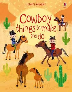 Cowboy Things to Make and Do