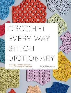 Crochet Every Way Stitch Dictionary