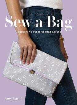 Sew a Bag: A Beginner's Guide to Hand Sewing