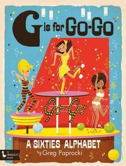 G is for Go-Go - A Sixties Alphabet