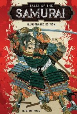 Tales of the Samurai - Illustrated Edition