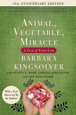Animal, Vegetable, Miracle - 10th Anniversary Edition - A Year of Food Life