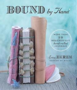 Bound by Hand - More Than 20 Beautifully Handcrafted Journals