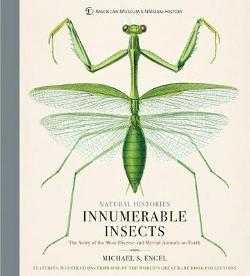 Innumerable Insects - The Story of the Most Diverse and Myriad Animals on Earth