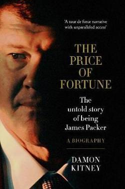 Price of Fortune - The Untold Story of Being James Packer