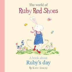 World of Ruby Red Shoes - A Book About Ruby's Day