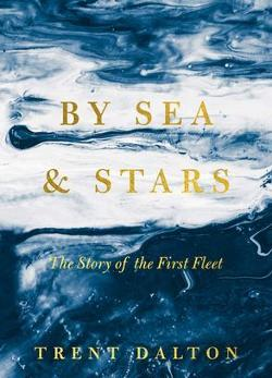 By Sea & Stars - The Story of the First Fleet