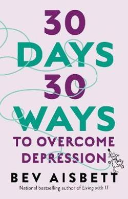 30 Days 30 Ways To Overcome Depression