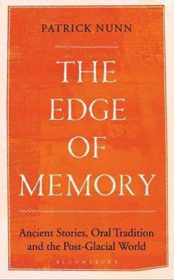 Edge of Memory - Ancient Stories, Oral Tradition and the Post-Glacial World