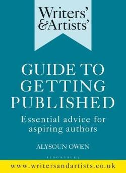 Writers' & Artists' Guide to Getting Published - Essential advice for aspiring authors