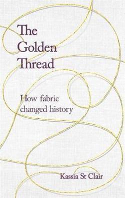 Golden Thread - How Fabric Changed History