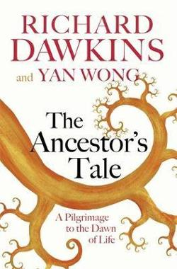 Ancestor's Tale - A Pilgrimage to the Dawn of Life