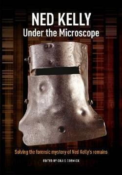Ned Kelly - Under the Microscope