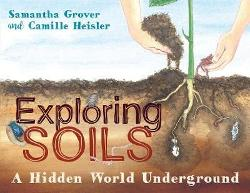 Exploring Soils: A Hidden World Underground