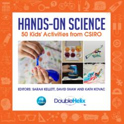Hands-on Science - 50 Kids' Activities from CSIRO