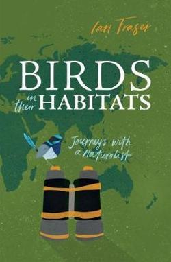 Birds in Their Habitats - Journeys with a Naturalist