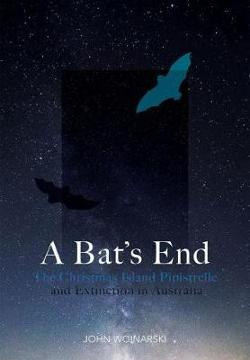 Bat's End - The Christmas Island Pipistrelle and Extinction in Australia