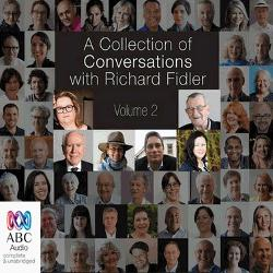 Collection of Conversations with Richard Fidler #2