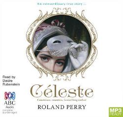 Celeste - The Parisian Courtesan Who Became a Countess and Bestselling Writer (MP3)
