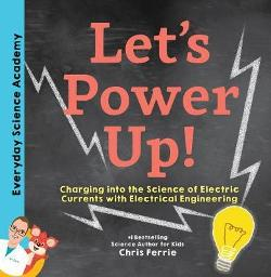 Let's Power Up! Charging into the Science of Electric Currents with Electrical Engineering