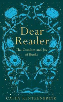 Dear Reader - The Comfort and Joy of Books