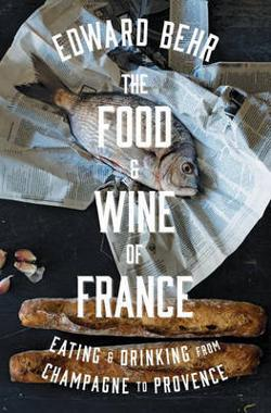 Food And Wine Of France - Eating & Drinking from Champagne to Provence