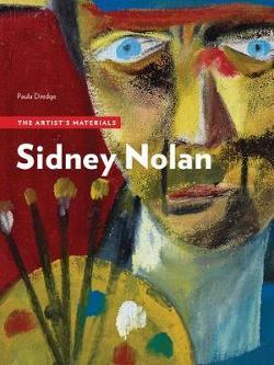 Sidney Nolan - The Artist's Materials