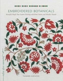 Embroidered Botanicals - Beautiful Motifs That Explore Stitching with Wool, Cotton, and Metalic Threads