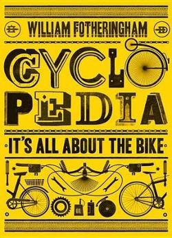Cyclopedia - It's All about the Bike