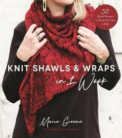 Knit Shawls & Wraps in 1 Week - 30 Quick Patterns to Keep You Cozy in Style