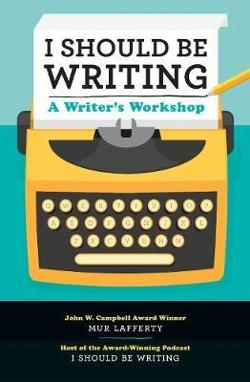 I Should be Writing - A Writer's Workshop