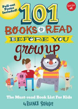 101 Books to Read Before You Grow Up - The Must-Read Book List for Kids