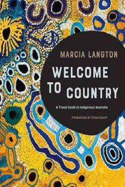 Welcome to Country - A Travel Guide to Indigenous Australia