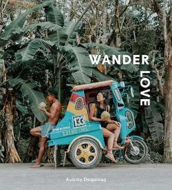 Wander Love - Lessons, Tips and Inspiration from a Solo Traveller