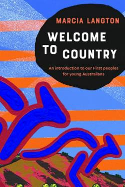 Welcome to Country: An Introduction to our First Peoples for Young Australians