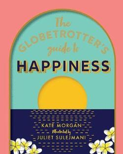 Globetrotter's Guide to Happiness