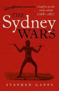 Sydney Wars - Conflict in the early colony, 1788-1817