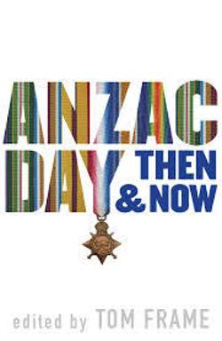 ANZAC Day Then and Now - Australia's Unofficial National Day