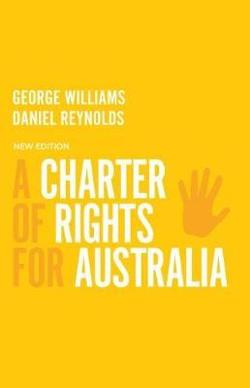 Charter of Rights for Australia - New Edition - Revised and Updated