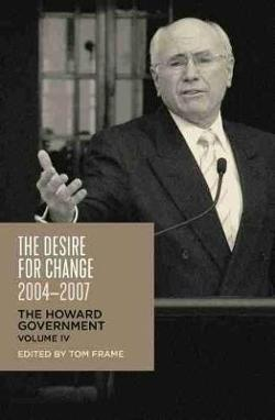 Desire for Change, 2004-2007 - The Howard Government, Vol IV