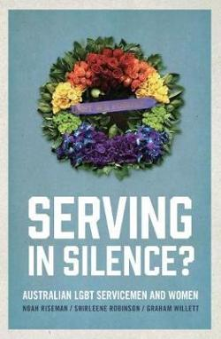 Serving in Silence? - Australian LGBT servicemen and women
