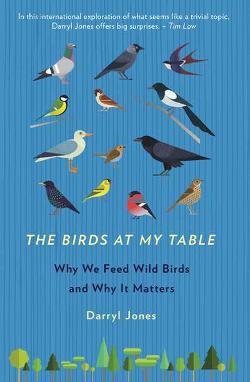 Birds At My Table - Why we feed wild birds and why it matters