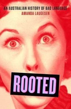 Rooted - An Australian history of bad language