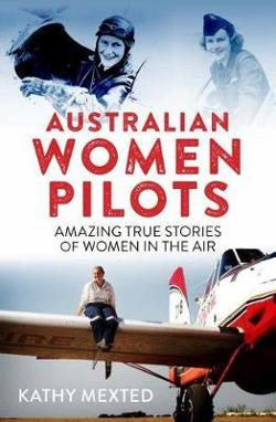 Australian Women Pilots - Amazing true stories of women in the air