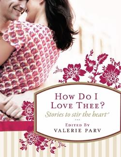 How Do I Love Thee? - Stories to Stir the Heart