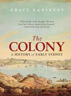 Colony: A History of Early Sydney