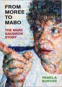 From Moree to Mabo - The Mary Gaudron Story