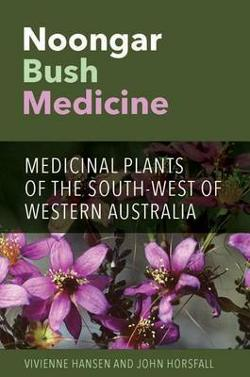 Noongar Bush Medicine - Medicinal Plants of the South-West of Western Australia
